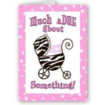 Much aDUE About Something! Baby Cards by LadyDenise