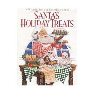 Santas Holiday Treats A Wilton Book of Recipes & Ideas