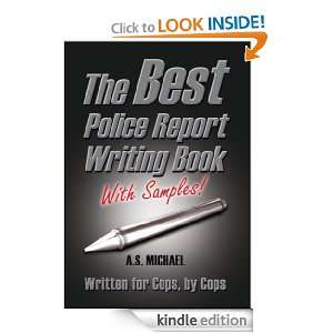 The Best Police Report Writing Book, With Samples A.S.Michael, Erin