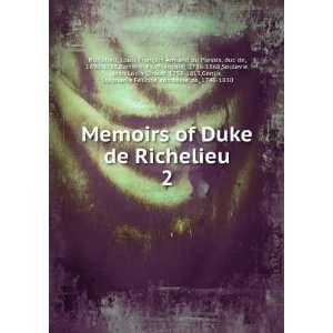 of Duke de Richelieu. 2: Louis François Armand du Plessis, duc