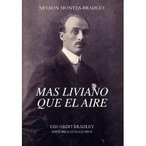 Mas Liviano Que el Aire (9781425715502) Nelson Montes Bradley Books