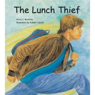 Lunch Thief (9780884483113): Anne C. Bromley, Robert Casilla: Books