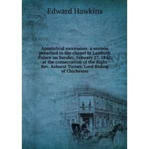 Rev. Ashurst Turner, Lord Bishop of Chichester Edward Hawkins Books