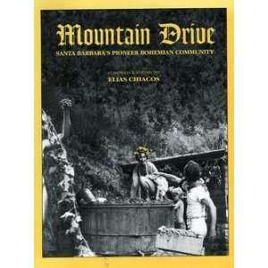 Mountain Drive Santa Barbaras Pioneer Bohemian Community