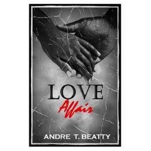 Love Affair (9780983927020): Andre T. Beatty: Books