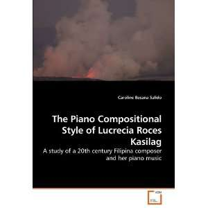 The Piano Compositional Style of Lucrecia Roces Kasilag A