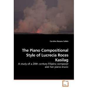 he Piano Composiional Syle of Lucrecia Roces Kasilag A