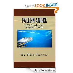 Fallen Angel UFO Crash Near Laredo, Texas Noe Torres