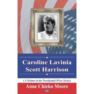 Caroline Lavinia Scott Harrison (Presidential Wives Series