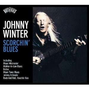 Roots N Blues Scorchin Blues Johnny Winter Music