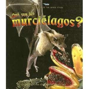 Son Los Murcielagos? / What is a Bat? (La Ciencia De Los Seres Vivos