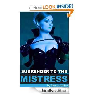 Surrender to the Mistress Alex Jordaine  Kindle Store