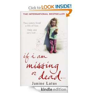 If I am Missing or Dead Janine Latus  Kindle Store
