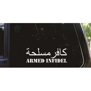 Armed INFIDEL   funny die cut vinyl decal / sticker