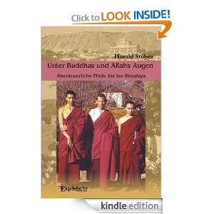 Unter Buddhas und Allahs Augen (German Edition): Harald Stöber
