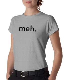 Meh. Geek Sarcastic Expression Ladies Tee Shirt