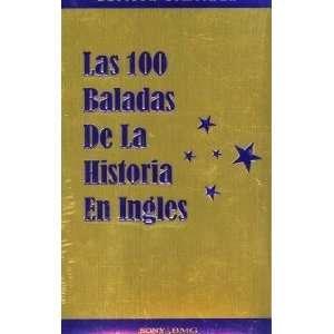 100 BALADAS DE LA HISTORIA EN INGLES: VARIOS: Music