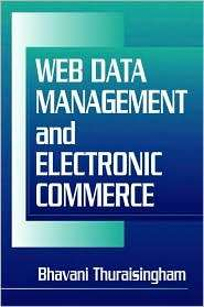 Web Data Management and Electronic Commerce, (0849322049), Bhavani