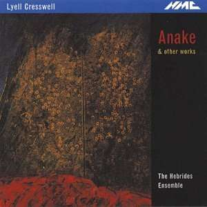 Lyle Cresswell: Anake & Other Works: Lyell Cresswell