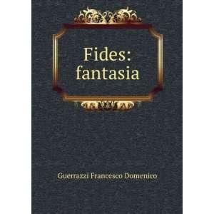 Fides fantasia Guerrazzi Francesco Domenico Books