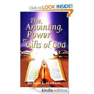 The Anointing, Power, & Gifts of God: Richard Madison: