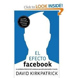 El Efecto Facebook. La Verdadera Historia De La Empresa