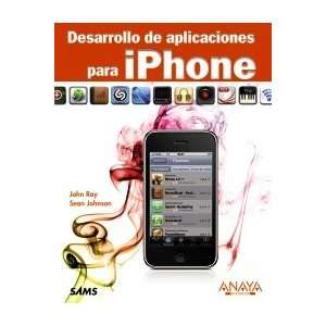 : Desarrollo de aplicaciones para iPhone / Sams Teach Yourself IPhone