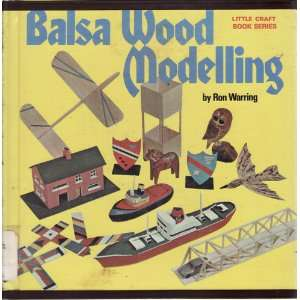 com Balsa Wood Modeling (9780806952529) Ronald Horace Warring Books