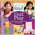 Doll Play Crafts, Games, and Fun for You