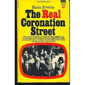 REAL CORONATION STREET (9780552085052): KEN IRWIN: Books