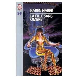 La Fille Sans Ombre Karen Haber Books
