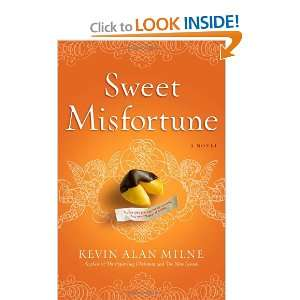 : Sweet Misfortune: A Novel (9781599952963): Kevin Alan Milne: Books