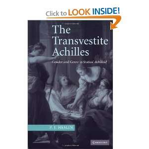 The Transvestite Achilles: Gender and Genre in Statius