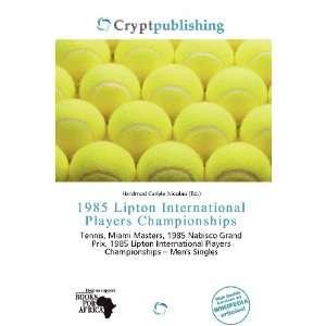 1985 Lipton International Players Championships
