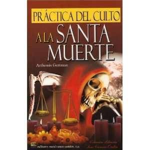 Práctica Del Culto A La Santa Muerte / Rituales Y Mucho