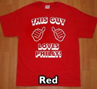 THIS GUY LOVES PHILLY T Shirt philadelphia jersey tee