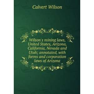 Wilsons mining laws, United States, Arizona, California, Nevada