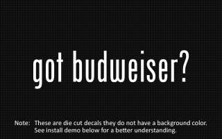 This listing is for 2 got budweiser? die cut decals.