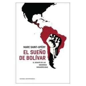 Bolivar/ Bolivars Dream El desafio de las izquierdas Sudamericanas