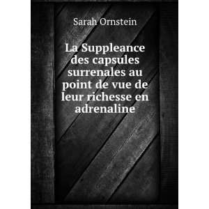 au point de vue de leur richesse en adrenaline: Sarah Ornstein: Books