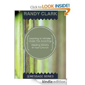 Healing Ministry in Your Church: Randy Clark:  Kindle Store