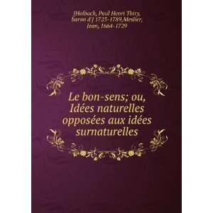 Paul Henri Thiry, baron d] 1723 1789,Meslier, Jean, 1664 1729