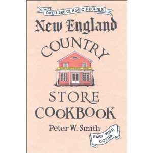 England Country Store Cookbook (9780595253968) Peter W. Smith Books