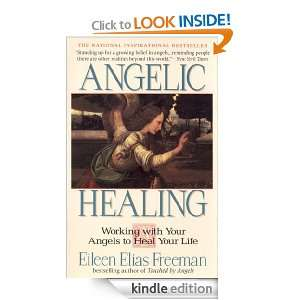 Angelic Healing: Working with Your Angel to Heal Your Life: Eileen
