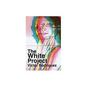 The White Project (9781934978535) Victor Rodriguez Books