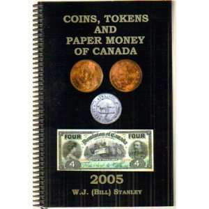 Coins Tokens and Paper Money (9780973743401): W. J. Stanley: Books