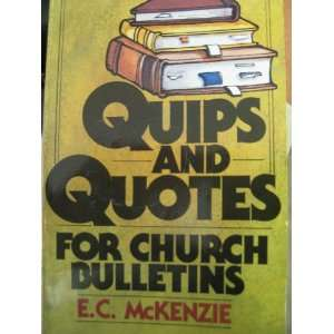 Quips and Quotes for Church Bulletins (9780801060595): E