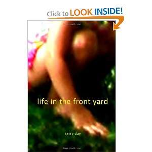 Life in the Front Yard (9781847289162) Kerry Day Books