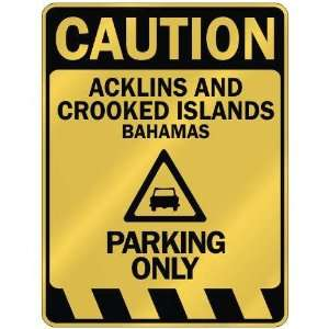 CAUTION ACKLINS AND CROOKED ISLANDS PARKING ONLY  PARKING SIGN