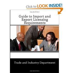 Guide to Import and Export Licensing Requirements: Trade and Industry